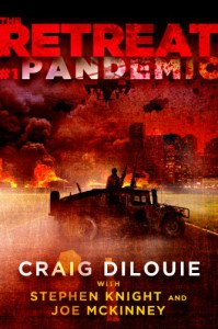 The Retreat #1: Pandemic - Craig DiLouie, Joe McKinney, Stephen Knight