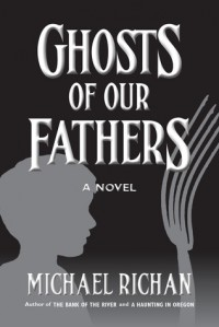 Ghosts of Our Fathers - Michael Richan