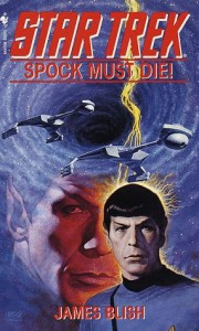 Spock Must Die! - James Blish