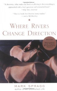 Where Rivers Change Direction - Mark Spragg