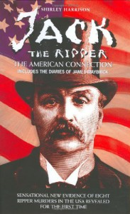 Jack the Ripper: The American Connection - Shirley Harrison