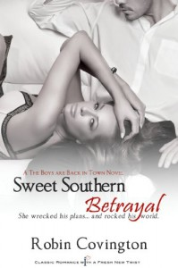 Sweet Southern Betrayal (The Boys are Back in Town, #3) - Robin Covington