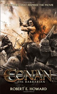 Conan the Barbarian: The Stories that Inspired the Movie - Robert E. Howard