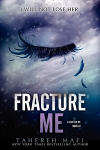 Fracture Me (Shetter Me #2.5) - Tahereh Mafi