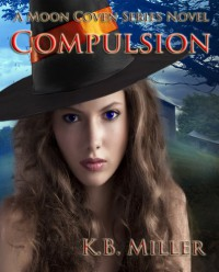 Compulsion (A Moon Coven Series Novel) - K.B. Miller