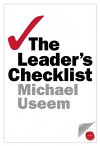 The Leader's Checklist: 15 Mission-Critical Principles - Michael Useem