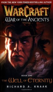 Warcraft: War of the Ancients #1: The Well of Eternity (Bk. 1) - Richard A. Knaak