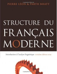 Structure Du Francais Moderne: Introduction A L'Analyse Linguistique - Pierre R. Léon, Parth Bhatt