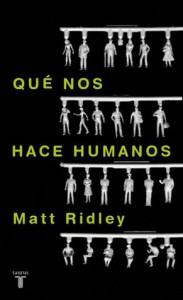 Qué nos hace humanos - Matt Ridley