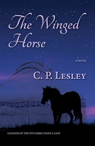 The Winged Horse (Legends of the Five Directions Book 2) - C. P. Lesley