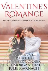 Valentine's Romance (The Best Short Valentine Romances of 2014) - Pat White, Jennifer Conner, Cary Morgan-Frates, Julie Kavanagh