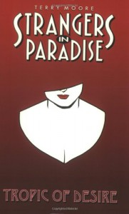 Strangers in Paradise, Volume 10: Tropic Of Desire - Terry Moore