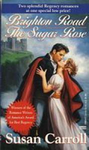 Brighton Road/The Sugar Rose (2-in-1 Regency Romance) - Susan Carroll
