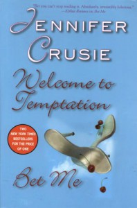 Welcome To Temptation / Bet Me - Jennifer Crusie