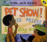 Pet Show! - Ezra Jack Keats