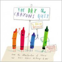 The Day the Crayons Quit - Drew Daywalt, Oliver Jeffers