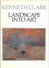 Landscape into Art (Icon Editions) - Kenneth Clark