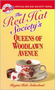 The Red Hat Society's Queens of Woodlawn Avenue - Regina Hale Sutherland