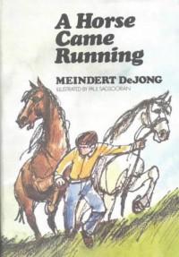 A Horse Came Running - Meindert DeJong