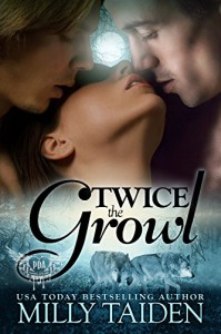 Twice The Growl (BBW Paranormal Shape Shifter Romance): A BBW in need of a date + Two hot Alphas looking for a mate = The hottest triad ever. (Paranormal Dating Agency Book 1) - Milly Taiden
