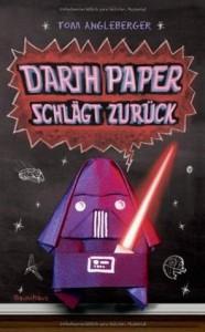 Darth Paper schlägt zurück  - Tom Angleberger, Dietmar Schmidt