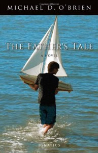 The Father's Tale: A Novel - Michael D. O'Brien