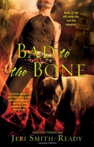 Bad to the Bone - Jeri Smith-Ready