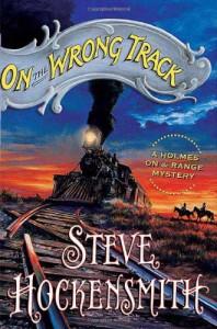 On the Wrong Track - Steve Hockensmith