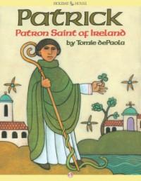 Patrick: Patron Saint of Ireland - Tomie dePaola