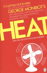 Heat: How to Stop the Planet Burning - George Monbiot