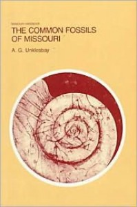 The Common Fossils of Missouri - A.G. Unklesbay