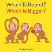 Which Is Round? Which Is Bigger? - Mineko Mamada