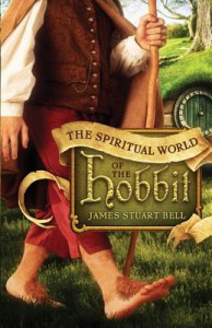 The Spiritual World of the Hobbit - James Stuart Bell Jr.