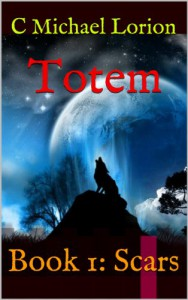 Totem: Book 1: Scars - C Michael Lorion