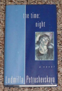 The Time: Night (A Novel) - Ludmilla Petrushevskaya