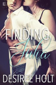 Finding Julia - Desiree Holt