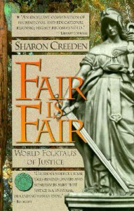 Fair Is Fair: World Folktales of Justice - Sharon Creeden