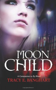 Moon Child - Tracy E. Banghart