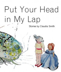 Put Your Head In My Lap - Claudia Smith