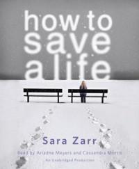 How to Save a Life (Audio) - Sara Zarr, Ariadne Meyers, Cassandra Morris