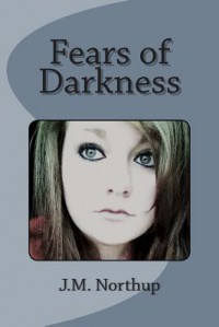 Fears of Darkness - J M Northup