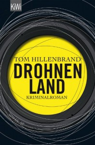 Drohnenland: Kriminalroman - Tom Hillenbrand