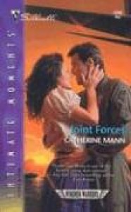 Joint Forces: Wingmen Warriors (Silhouette Intimate Moments No. 1293) - Catherine Mann