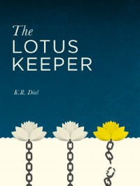 The Lotus Keeper - K.R. Dial