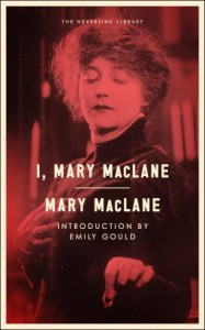 I, Mary MacLane: A diary of Human Days (American Biography Series) - Mary MacLane
