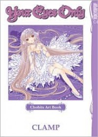 Chobits Art Book: Your Eyes Only - CLAMP
