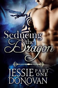 Seducing the Dragon: Part One (A BBW Dragon-shifter Paranormal Romance) (Stonefire Dragons Book 5) - Jessie Donovan, Hot Tree Editing