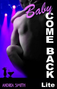 Baby Come Back Lite - Andrea  Smith