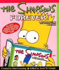 The Simpsons Forever!: A Complete Guide to Our Favorite Family Continued - Matt Groening
