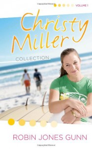 Christy Miller Collection, Vol. 1 - Robin Jones Gunn